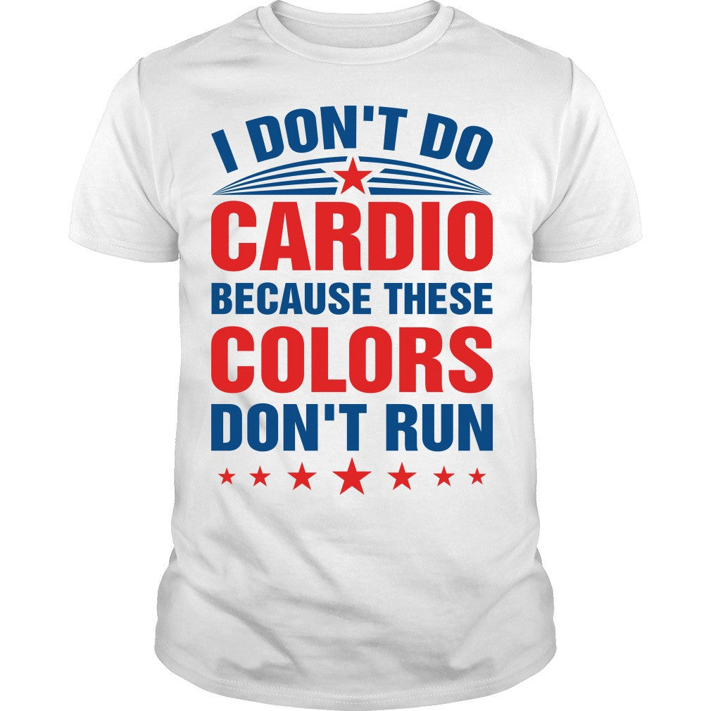 These Colors Don't Run Shirt