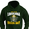I May Live in Louisiana but My Team is Green Bay