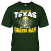 I May Live in Texas but My Team is Green Bay