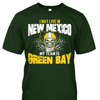 I May Live in New Mexico but My Team is Green Bay