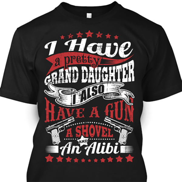 I Have A Pretty Grand Daughter Cotton Shirt