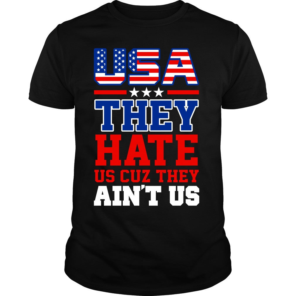 They Hate Us Cuz They Ain't Us Shirt