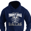 I may live in Montana but my team is Dallas