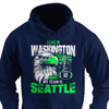 I may live in Washington but my team is Seattle