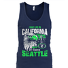 I may live in California but my team's Seattle