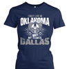 I may live in Oklahoma but my team is Dallas