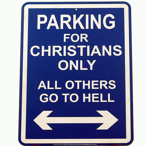 Parking For Christians Only, All Others Go To Hell