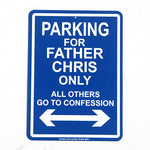 'Parking For, your favorite priest, custom sign
