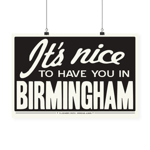 """It's Nice To Have You In Birmingham"" Print"