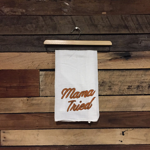 """Mama Tried"" Dish Towel"
