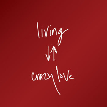 Living Crazy Love Workbook