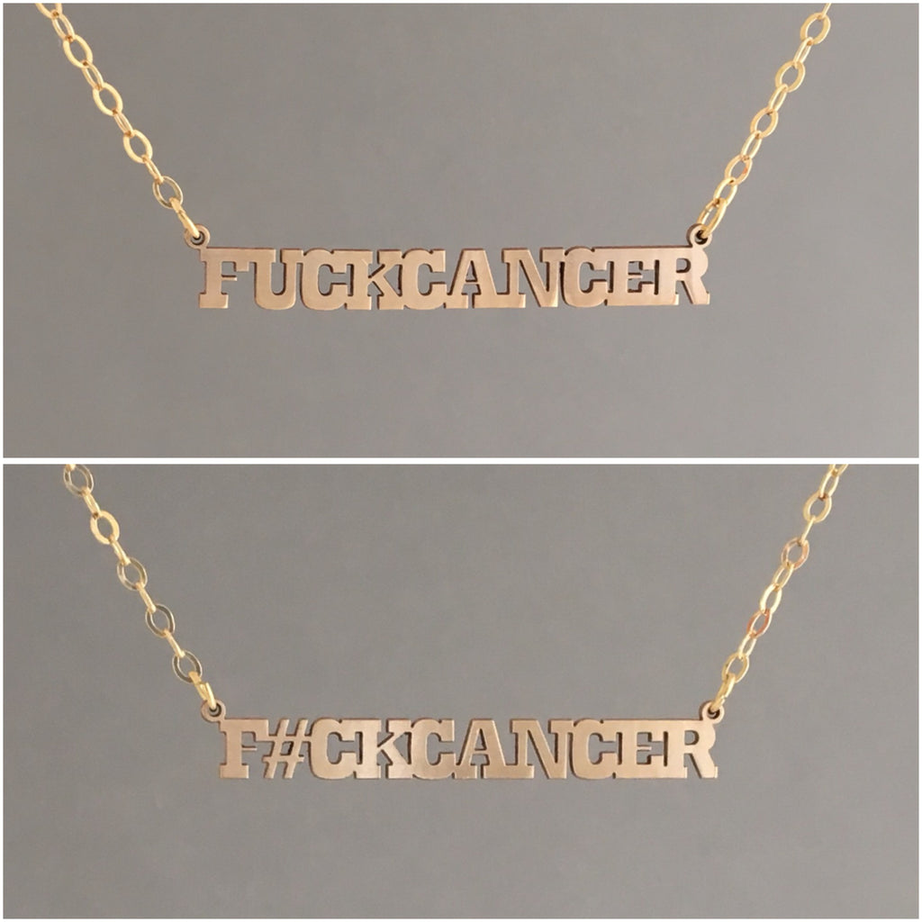 FUCK CANCER charm Gold Fill Necklace also in Silver and Rose Gold Fill