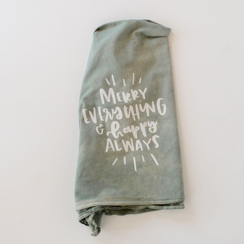 Merry Everything and Happy Always towel