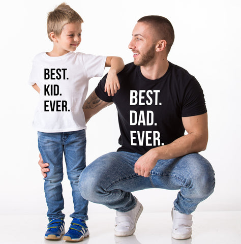 Best Dad Ever Best Kid Ever Family Shirts