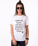 leave me alone speaking to my cat T-shirt, 100% cotton Tee, Black/White, UNISEX