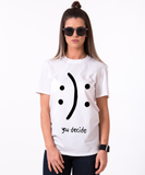 You decide :) T-shirt, You decide shirt 100% cotton Tee, Black/White/Gray, UNISEX
