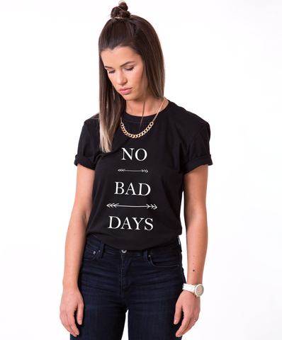 No Bad Days T-shirt, No Bad Days shirt, 100% cotton Tee, Black/White, UNISEX