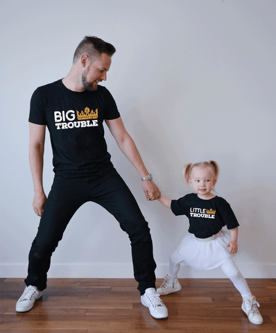 Big Trouble, Little Trouble, Daddy and Me Shirts