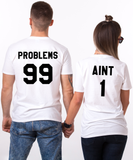 99 Problems, Aint 1 Couples T-shirt Set, 99 Problems, Aint 1 Couples Shirt Set, 100% cotton Tee, UNISEX
