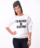 I'd rather be sleeping Crewneck, I'd rather be sleeping Sweater, I'd rather be sleeping Sweatshirt, Black/White, UNISEX