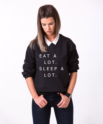Eat a lot Sleep a lot Black Crewneck, Eat a lot Sleep a lot Black Sweatshirt, 50/50% Cotton/Polyester Crewneck, Black, UNISEX