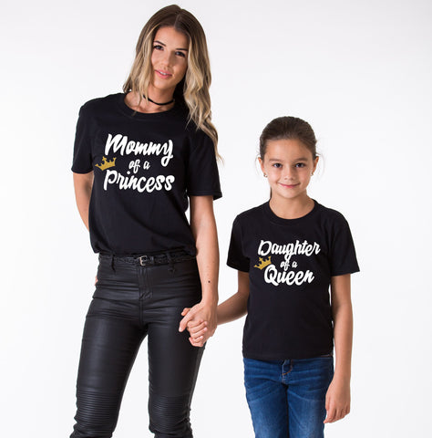 Mommy of a Princess Daughter of a Queen, Matching Set of Shirts