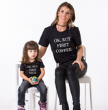 Ok but First Coffee, Ok but First Milk, Mommy and Me Matching Set of Shirts