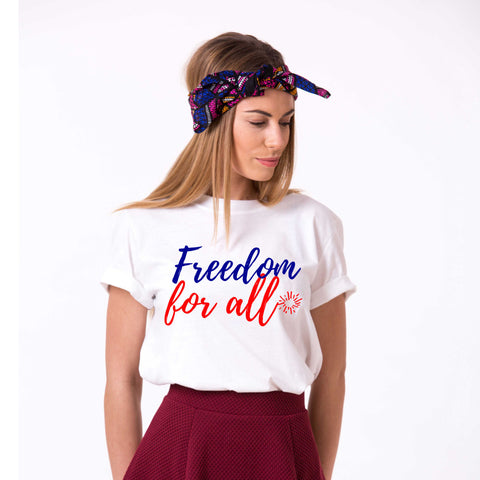 Freedom for All, 4th of July Shirt