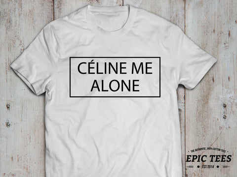 Celine me alone T-shirt, 100% cotton Tee, Black/White, UNISEX