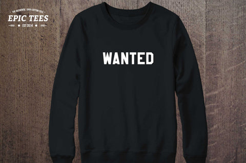 Wanted Black Crewneck, Wanted Black  Sweatshirt, 50/50% Cotton/Polyester Crewneck, Black, UNISEX