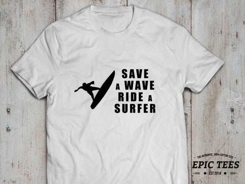 Save a wave, ride a surfer T-shirt, Save a wave, ride a surfer shirt, 100% cotton Tee, Black/White, UNISEX