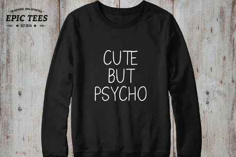 Cute but psycho Crewneck, Cute but psycho Sweatshirt, Cute but psycho Sweater 50/50% Cotton/Polyester Crewneck, UNISEX