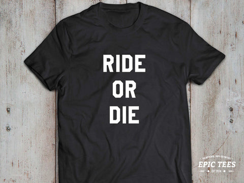 Ride or die shirt, Ride or die t-shirt, Swag t-shirt, Black/White/Gray, 100% cotton, UNISEX
