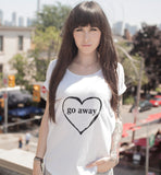 Go away Shirt, Graphic T-shirt, Go away Tumblr Shirt, 100% cotton Tee, White, Ladies