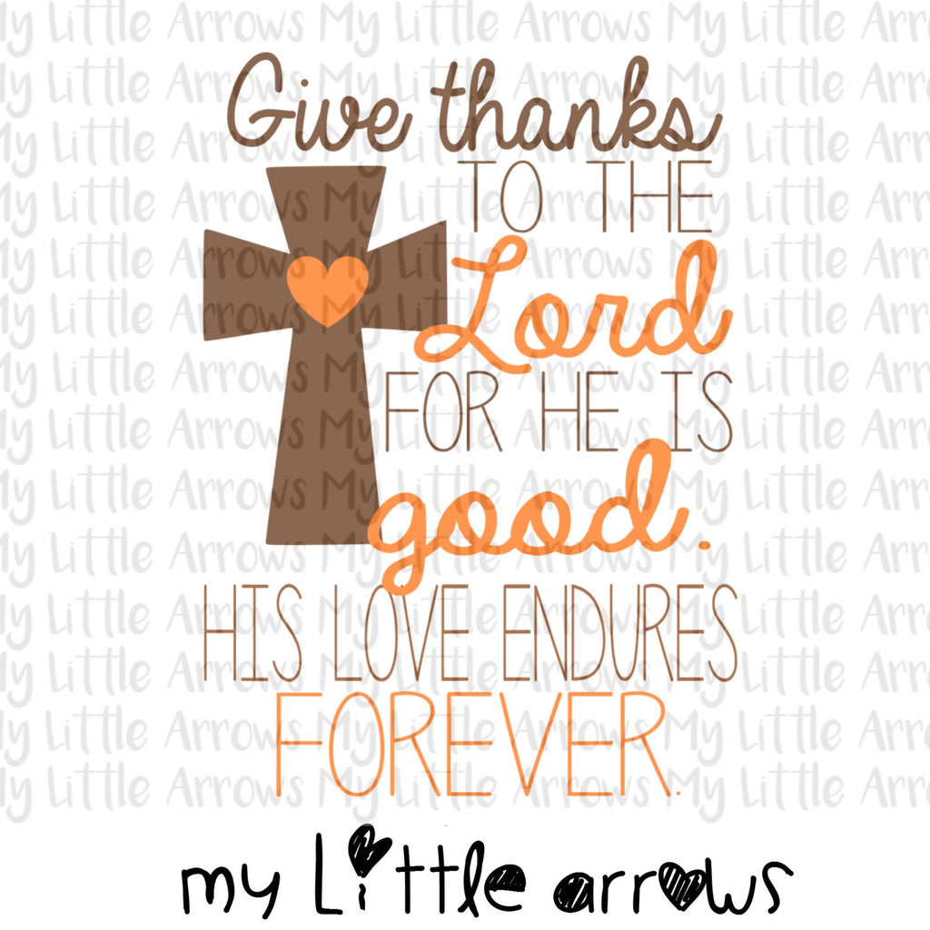 Give thanks scripture SVG, DXF, EPS, png Files for Cutting Machines Cameo or Cricut - thanksgiving sign - womens thanksgiving shirt diy - Modern cute cut embroidery and applique files.  SVG, DXF, EPS, PNG, PDF, JEF, PES, PEC, XXX, HUS, EXP, VIP, DST