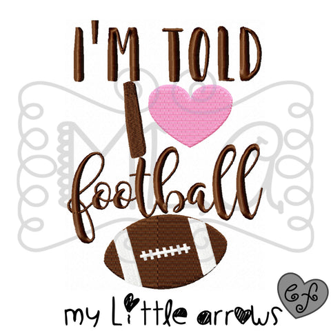 I'm told i love football embroidery design 4x4 5x7 6x10- jef file - pes file - football embroidery file - football season - baby girl