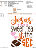 Jesus sweet tea and the sec 4x4 5x7 6x10 embroidery file - football embroidery file - baby girl embroidery fie - sec embroidery file - cute football