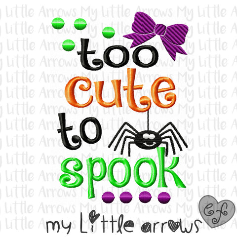 Too cute to spook embroidery design 5x7 - halloween embroidery - halloween baby girl shirt - girls embroidery Halloween design - pes file