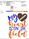 Football my heart is on the field embroidery design 4x4 5x7 6x10 - jef file - pes file - football embroidery file - football season - mom