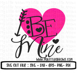 Be mine svg - cute valentine svg - valentine svg - valentine cut file - SVG, DXF, EPS, png Files for Cutting Machines Cameo or Cricut