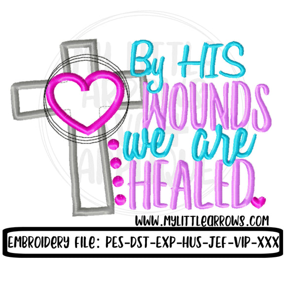By his wounds we are healed embroidery