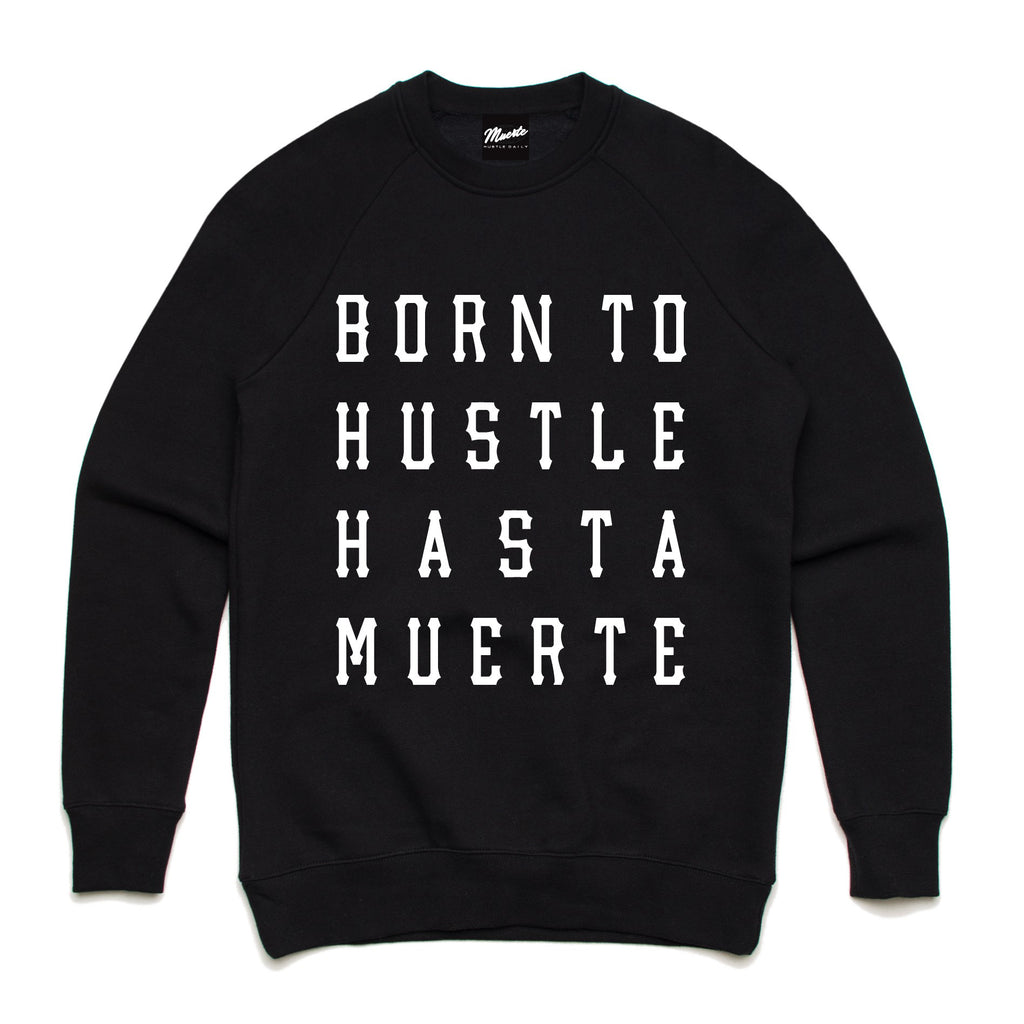 Born To Hustle Stacked Crewneck