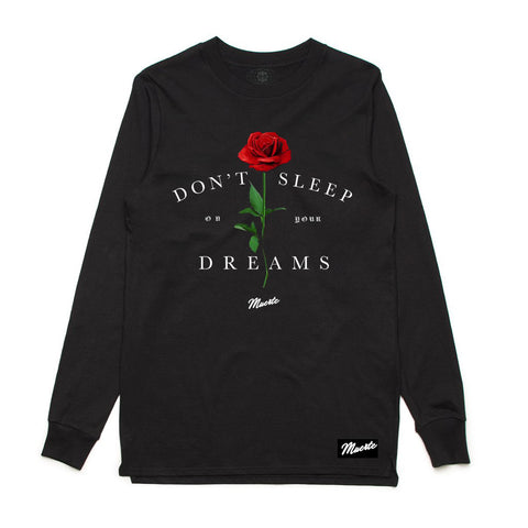 Don't Sleep on Your Dreams Rose Longsleeve
