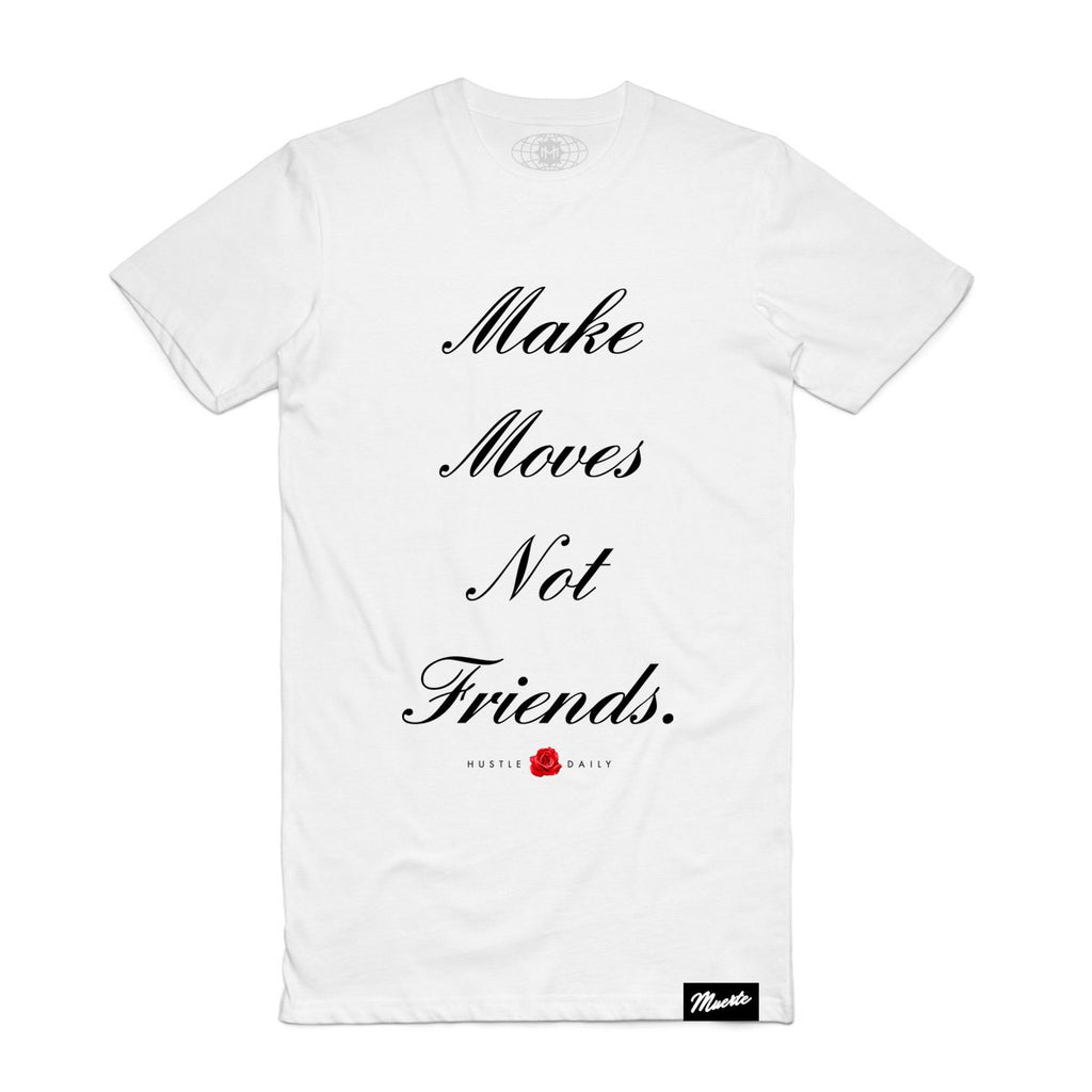 Make Moves Not Friends - White Big and Tall