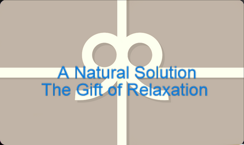 A Natural Solution gift card is on its way to your email helping you give the gift of relaxation. Thank you for your purchase.