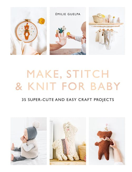 Make, Stitch and Knit for Baby