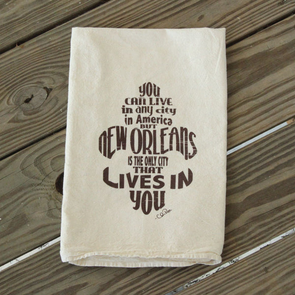 New Orleans Lives in You Flour Sack Tea Towel