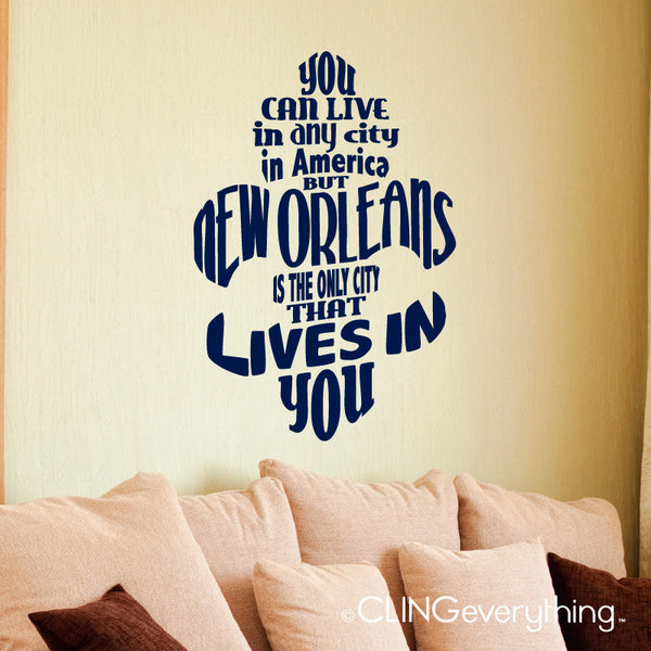 New Orleans Lives in You Wall Decal Chris Rose