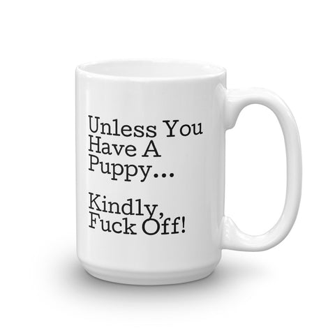 Puppy or F*#k Off Mug
