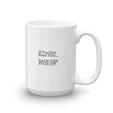 If You Can Read This....Mug
